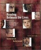 Reading Between the Lines : Toward an Understanding of Current Social Problems, Konradi, Amanda and Schmidt, Martha, 0072821523