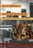 Modernism and Nation Building : Turkish Architectural Culture in the Early Republic, Bozdogan, Sibel, 0295981520