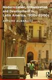 Modernization, Urbanization and Development in Latin America, 1900s - 2000s, Almandoz, Arturo, 0415521521