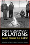 Police and Government Relations : Who's Calling the Shots?, , 0802091520