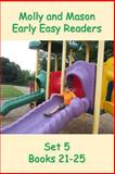 Molly and Mason Early Easy Readers Set 5 Books 21-25, Nelson Ray and Rochelle Ray, 149531152X