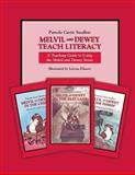 Melvil and Dewey Teach Literacy Set, Pamela C. Swallow, 1591581524