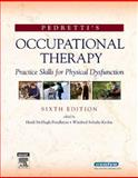 Pedretti's Occupational Therapy : Practice Skills for Physical Dysfunction, , 0323031536