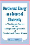 Geothermal Energy as a Source of Electricity, Ronald DiPippo, 0894991531