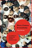Here Comes Everybody, Clay Shirky, 1594201536