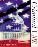 Criminal Law, Reid, Sue Titus, 0072321539