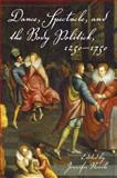 Dance, Spectacle, and the Body Politick, 1250-1750, , 0253351537