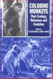Colobine Monkeys : Their Ecology, Behaviour and Evolution, , 0521331536