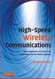 High-Speed Wireless Communications : Ultra-Wideband, 3G Long-Term Evolution, and 4G Broadband Mobile Systems, Wang, Jiangzhou, 0521881536