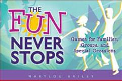 The Fun Never Stops, Bailey, MaryLou, 1599551535