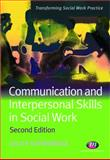 Communication and Interpersonal Skills in Social Work, Koprowska, Juliet, 1844451534