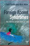 Foreign Accent Syndrome, Jack Ryalls and Nick Miller, 1848721536