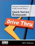 BVR's Industry Transaction and Profile Annual Report : Quick Service Restaurants 2011 Edition, , 1935081535