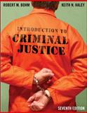 Introduction to Criminal Justice, Bohm and Bohm, Robert, 0078111536