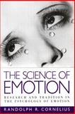 The Science of Emotion : Research and Tradition in the Psychology of Emotion, Cornelius, Randolph R., 0133001539