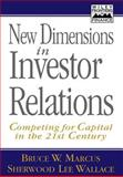New Dimensions in Investor Relations, Bruce W. Marcus and Sherwood Lee Wallace, 0471141534