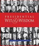 Presidential Wit and Wisdom, Joslyn T. Pine, 0486471535