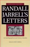 Randall Jarrell's Letters : An Autobiographical and Literary Selection, Jarrell, Mary, 0813921538