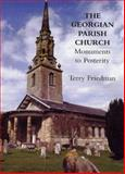 Georgian Parish Church : Monuments to Posterity, Friedman, Terry, 0954361539