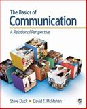 The Basics of Communication : A Relational Perspective, Duck, Steve, 1412941539