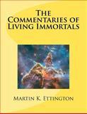 The Commentaries of Living Immortals, Martin Ettington, 1466401532