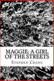 Maggie: a Girl of the Streets, Stephen Crane, 1482001535