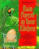 Rain Forest in Your Kitchen, Martin Teitel, 1559631538