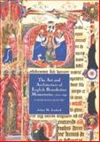 The Art and Architecture of English Benedictine Monasteries, 1300-1540 : A Patronage History, Luxford, Julian M., 1843831538