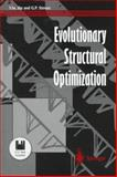 Evolutionary Structural Optimization, Xie, Y. M. and Steven, G. P., 3540761535