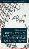 International Relations in the Ancient near East, 1600-1100 B. C., Liverani, Mario, 0333761537