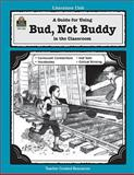 A Guide for Using Bud, Not Buddy in the Classroom, Sarah Clark, 074393153X