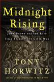 Midnight Rising, Tony Horwitz, 080509153X
