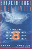 Breakthrough Creativity, Lynne C. Levesque, 0891061533