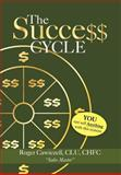 The Success Cycle, Roger Clu Chfc Cawiezell, 1469151537