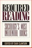 Required Reading : Sociology's Most Influential Books, , 1558491538