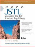 Core JSTL : Mastering the JSP Standard Tag Library, Geary, David M., 0131001531
