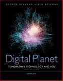 Digital Planet : Tomorrow's Technology and You, Complete, Beekman, George and Beekman, Ben, 0132091534