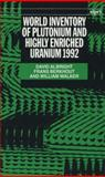 World Inventory of Plutonium and Highly Enriched Uranium 1992, Albright, David and Berkhout, Frans, 0198291531
