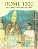 Rome 1300 : On the Path of the Pilgrim, Kessler, Herbert L. and Zacharias, Johanna, 0300081537