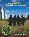Leaving the Military; Your Deployment Guide to Corporate America, Weiss, Marcea, 0615211534