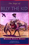 The Saga of Billy the Kid, Walter Noble Burns, 0826321534