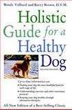 Holistic Guide for a Healthy Dog, Wendy Volhard and Kerry L. Brown, 1582451532