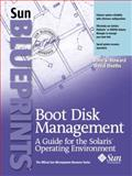 Boot Disk Management : A Guide for the Solaris Operating Environment, Howard, John and Deeths, David, 0130621536