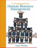 A Framework for Human Resource Management, Dessler, Gary, 0136041531