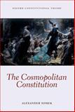 The Cosmopolitan Constitution, Somek, Alexander, 0199651531