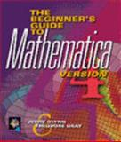 The Beginner's Guide to Mathematica, Glynn, Jerry and Gray, Theodore, 0521771536