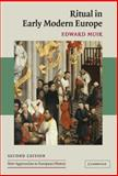 Ritual in Early Modern Europe, Muir, Edward, 0521841534