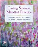 Caring Science, Mindful Practice 1st Edition