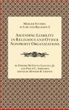 Ascending Liability in Religious and Other Nonprofit Organizations, Gaffney E. McGlynn and Philip C. Sorensen, 0865541531