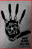 We Are Gods: the Spirited Fight, John Jordan, 1497471532
